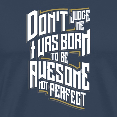 Awesome Not Perfect - T-shirt Premium Homme