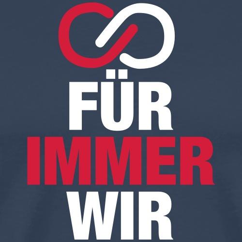 Für immer WIR - Männer Premium T-Shirt