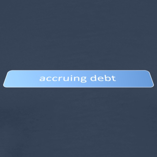 Accruing debt - Men's Premium T-Shirt