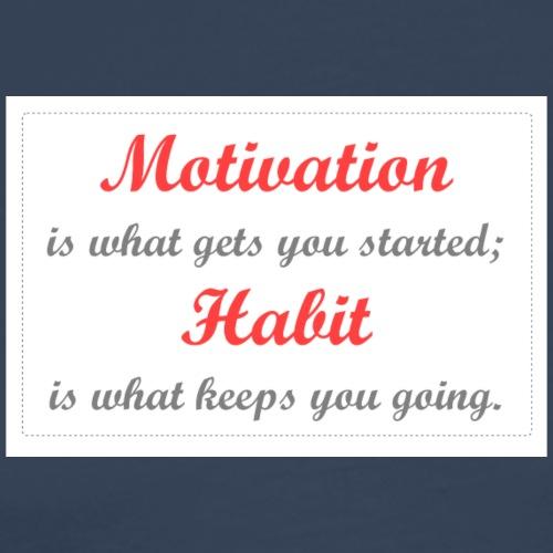 Motivation vs. Habit - T-shirt Premium Homme