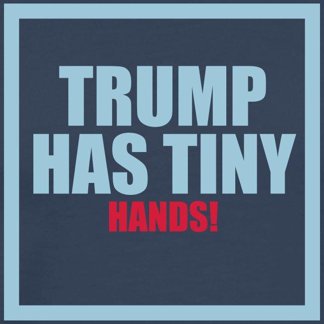 Donald Trump has tiny...