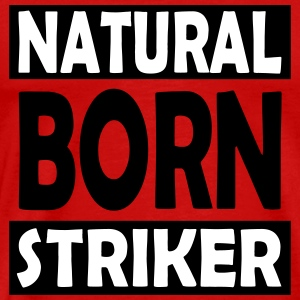 Natural Born Striker - Maglietta Premium da uomo