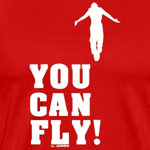 you can fly high white - Camiseta premium hombre