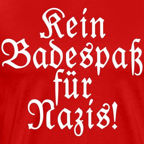 Kein Badespaß für Nazis - Freie Farbe - Männer Premium T-Shirt