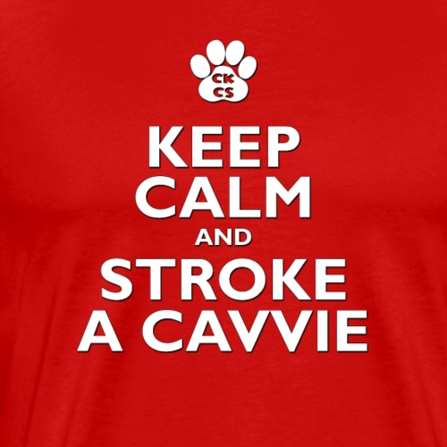 Keep Calm and Stroke a Cavvie - Men's Premium T-Shirt