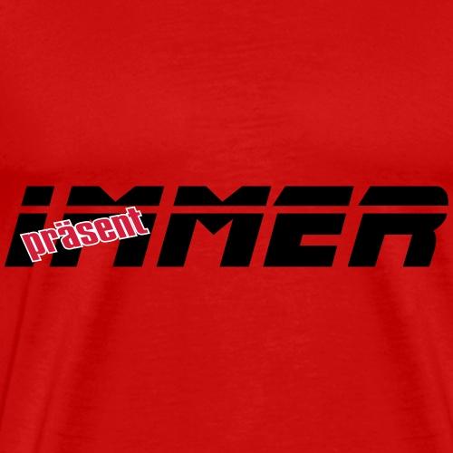 Immer präsent - Männer Premium T-Shirt