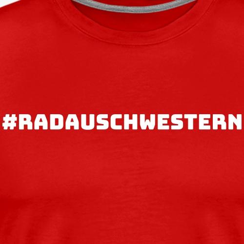 RADAUSCHWESTERN SCHRIFTZUG - Männer Premium T-Shirt