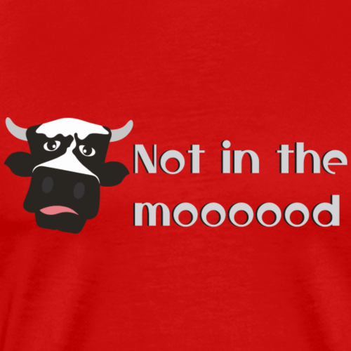 Not In The Moood - Men's Premium T-Shirt