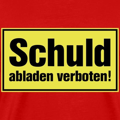 Schuld abladen verboten - Geschenk für Unschuldige - Männer Premium T-Shirt