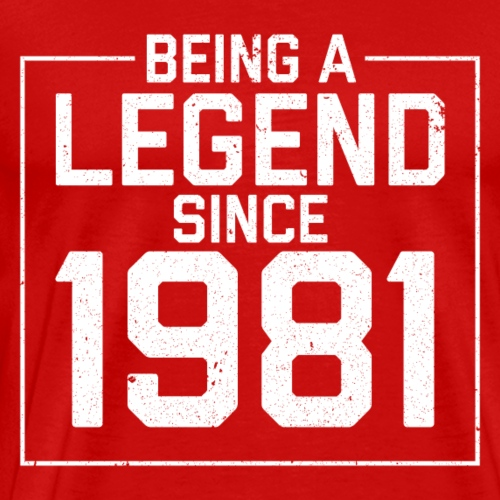 Being a legend since 1981 - Men's Premium T-Shirt
