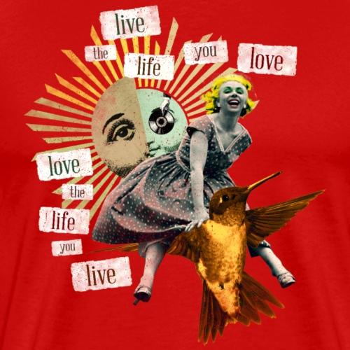Love The Life You Live - Männer Premium T-Shirt