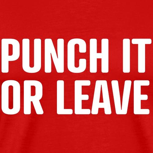 Punch it or leave - Männer Premium T-Shirt