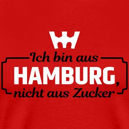 Ich bin aus Hamburg, nicht aus Zucker - Männer Premium T-Shirt