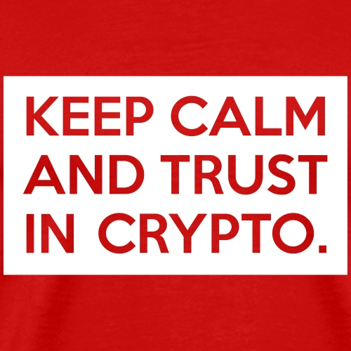 Keep calm and trust in crypto | White - Men's Premium T-Shirt