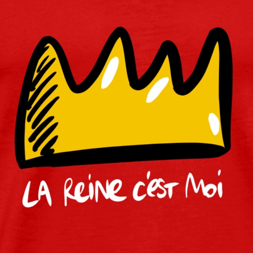 La reine c'est moi ! - T-shirt Premium Homme