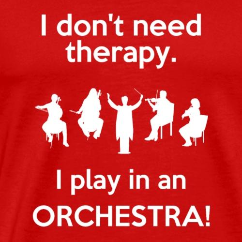 Orchester Musiker Hobby Therapie lustiges Geschenk - Männer Premium T-Shirt