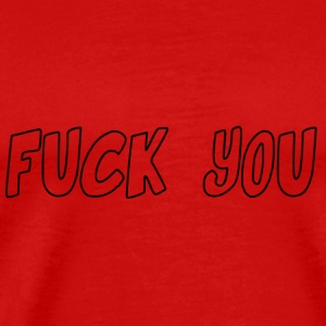fuck_you - T-shirt Premium Homme