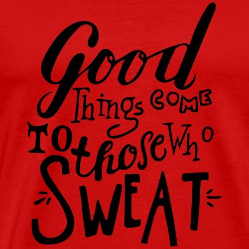 sweat - Men's Premium T-Shirt