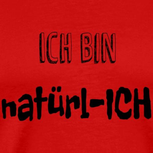 Ich bin natürl-ICH (schwarz) - Männer Premium T-Shirt