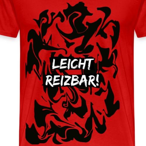 Leicht Reizbar! - Männer Premium T-Shirt