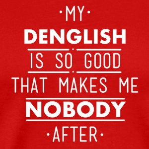 my denglish is so good - Men's Premium T-Shirt