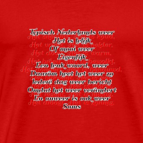 Typisch Nederlands weer - zwarte letters - Mannen Premium T-shirt