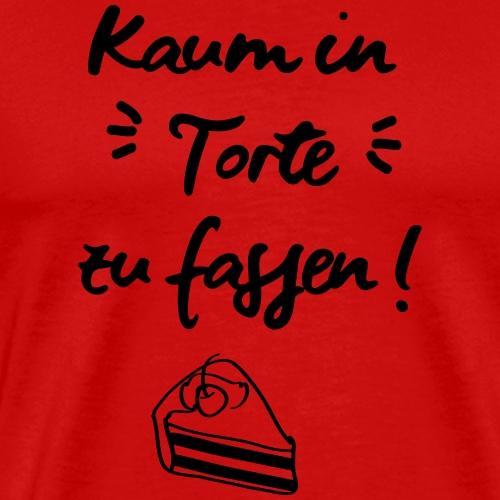 Kaum in Torte zu fassen (Spruch) V1 - Männer Premium T-Shirt