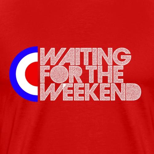 Waiting for the Weekend - Männer Premium T-Shirt