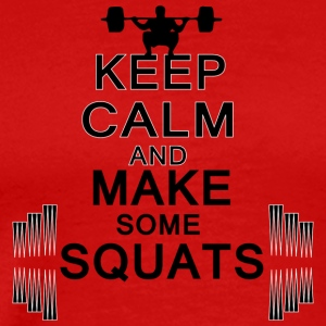 KEEP CALM and make some squats - Men's Premium T-Shirt