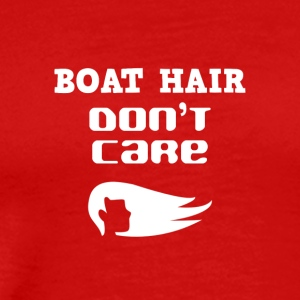 I got this boat hair but I really don't care - Männer Premium T-Shirt