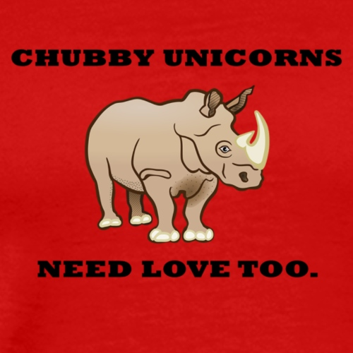 chubby unicorns need love too. - Men's Premium T-Shirt