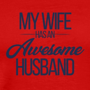 Wedding / Marriage: My Wife has an awesome Husband - Men's Premium T-Shirt