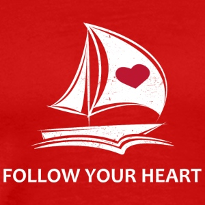 Follow Your Heart - Männer Premium T-Shirt