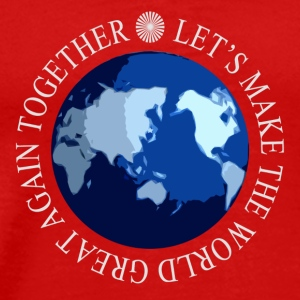 Let's Make The World Again Great Together - Men's Premium T-Shirt
