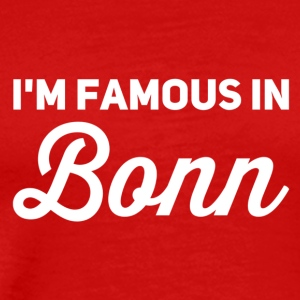 Im famous in bonn white - Men's Premium T-Shirt