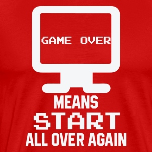 Gamer over - Now Start Over - Männer Premium T-Shirt