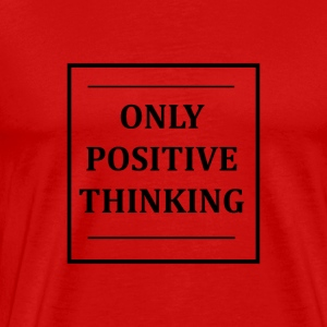 ONLY POSITIVE THINKING - Men's Premium T-Shirt