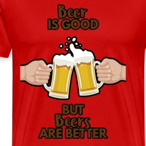 Beer - Beer is good, but Beers are better! - Men's Premium T-Shirt