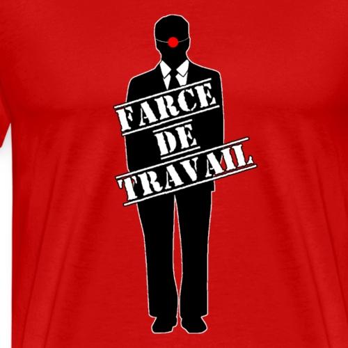 FARCE DE TRAVAIL - JEUX DE MOTS - FRANCOIS VILLE - T-shirt Premium Homme