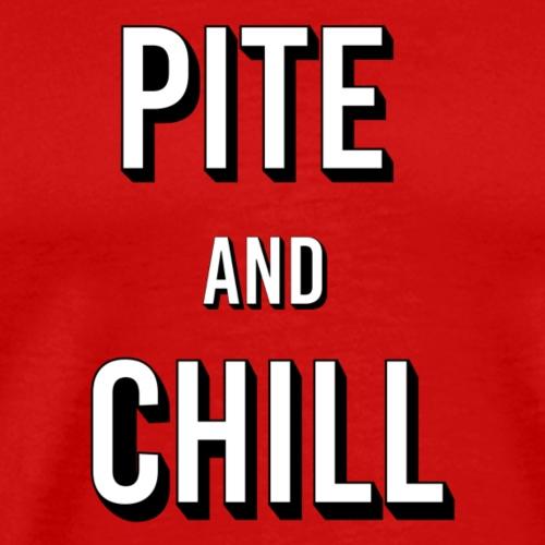Pite and Chill - Männer Premium T-Shirt