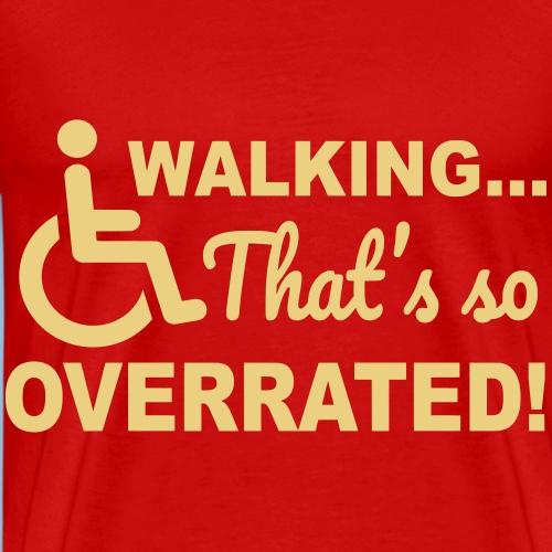 Walking is so overrated 003 - Mannen Premium T-shirt