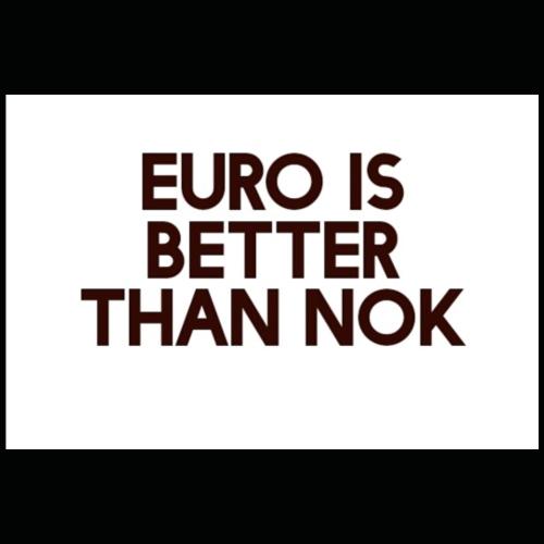 Euro is better than NOK - Premium T-skjorte for menn
