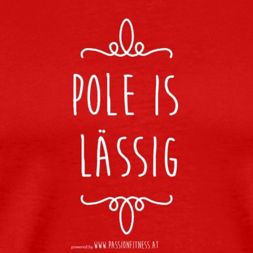 POLE_IS_L--SSIG - Männer Premium T-Shirt