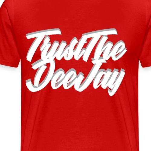 trust the dj3.png - Männer Premium T-Shirt