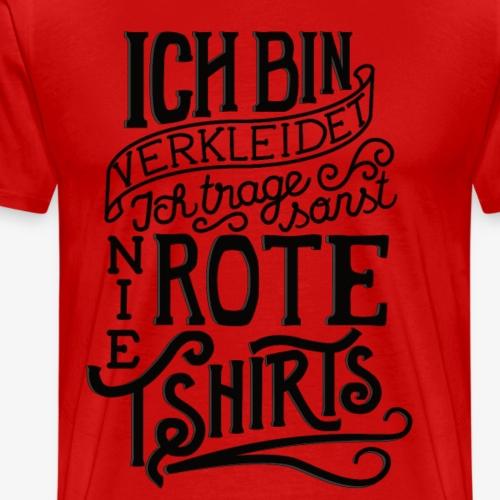 Ich trage nie rote T-Shirts - Männer Premium T-Shirt