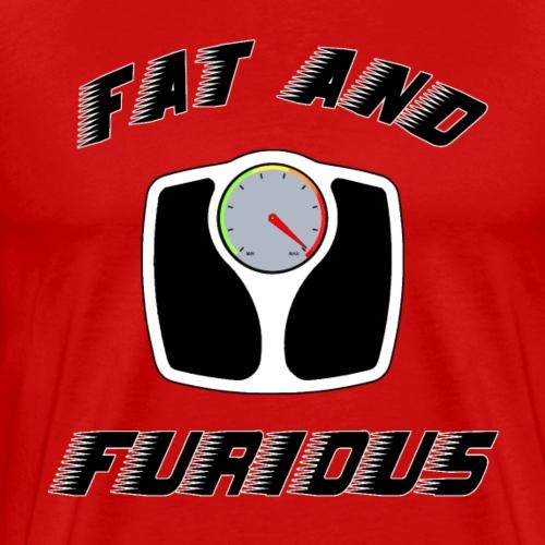 FAT AND FURIOUS - Jeux de Mots - Francois Ville - T-shirt Premium Homme