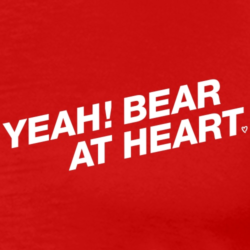 Yeah Bear at Heart #2 - Männer Premium T-Shirt