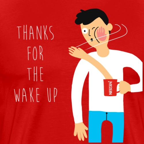 THANKS FOR THE WAKE UP - T-shirt Premium Homme