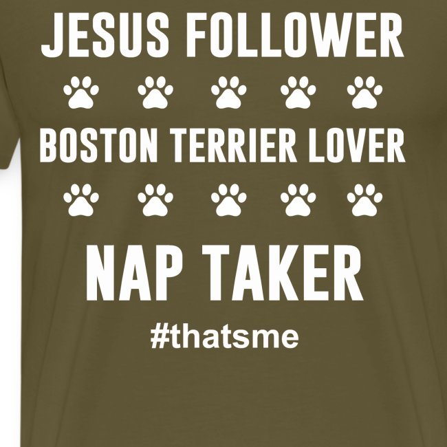 Jesus follower boston terrier lover nap taker