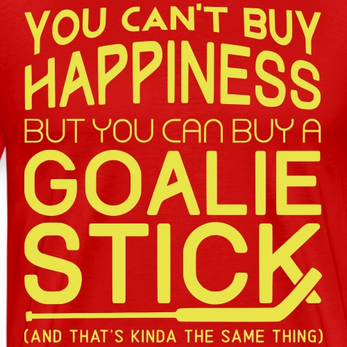 You Can't Buy Happiness (Ice Hockey Goalie) - Men's Premium T-Shirt
